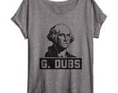 Women's Slouchy Shirt - Oversized Off Shoulder Shirt - George Washington - G Dubs - Funny President Shirt - America - USA