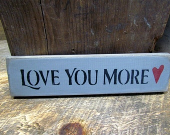 Love you more, wooden sign saying, valentine decor, Anniversary Gift, Rustic Wedding, Wooden Love Sign, Love Decor, Gift for Wife