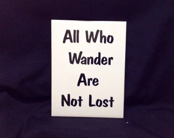 "Decorative Tile All Who Wander Are Not Lost  6"" x 8"" White tile Black vinyl lettering"