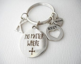 No Matter Where, Best Friend- Initial Keychain/ Sister keychain, birthday gift, moving away, goodbye gift, farewell gift, friendship jewelry