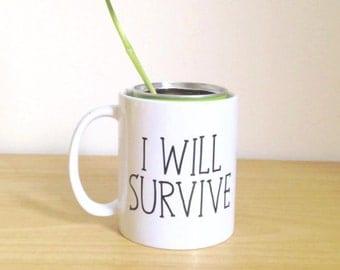 Custom Mug I WILL SURVIVE