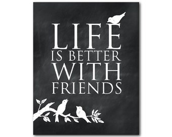 Life is better with friends Friendship Gift - typography Print - Word Art - wall art - room decor - inspirational quote - gift for friend