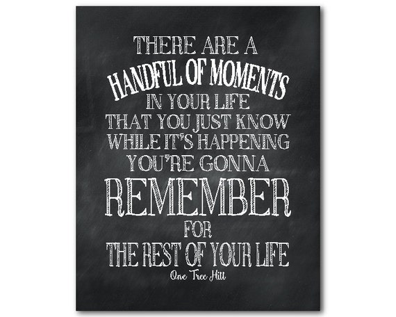 There Are A Handful Of Moments In Your Life You're Gonna