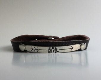 Leather Hide Your Crazy Bracelet Arrow Cuff Metal