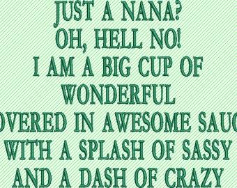 Just a Nana  Machine Embroidery Design Saying