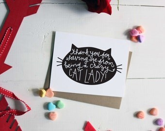 Thank You For Saving me From Being a Crazy Cat Lady! Romance/Valentine Card