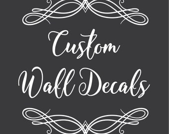 Custom Wall Decals - Lettering - Graphics - Decor - Quotes