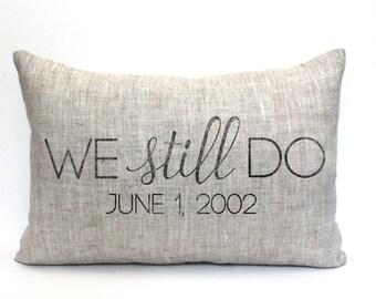 "anniversary gift, anniversary pillow, personalized pillow, pillow anniversary gift, date pillow, mother's day gift ""we still do"""