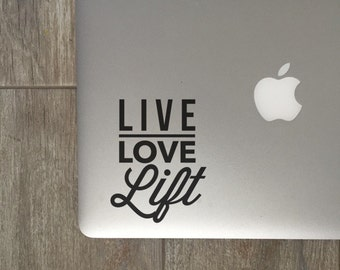 Live Love Lift  - Vinyl Decal - Laptop Decal - Macbook Decal - Laptop Stickers - Lifting Sticker - iPad Decal - Car Decal - Lifting Decal