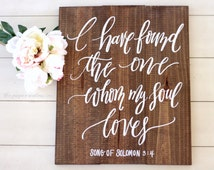 Rustic Wedding Sign, I Have Found the One Whom My Soul Loves Sign, Song of Solomon, Bible Verse Sign, Farmhouse Decor   20x16.5