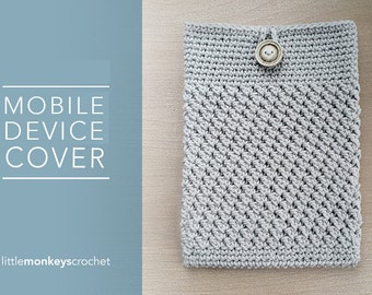 Crochet Pattern: Mobile Device Cover (iPad Tablet Mobile Device Cover Crochet Pattern by Little Monkeys Crochet) PDF Crochet iPad Pattern