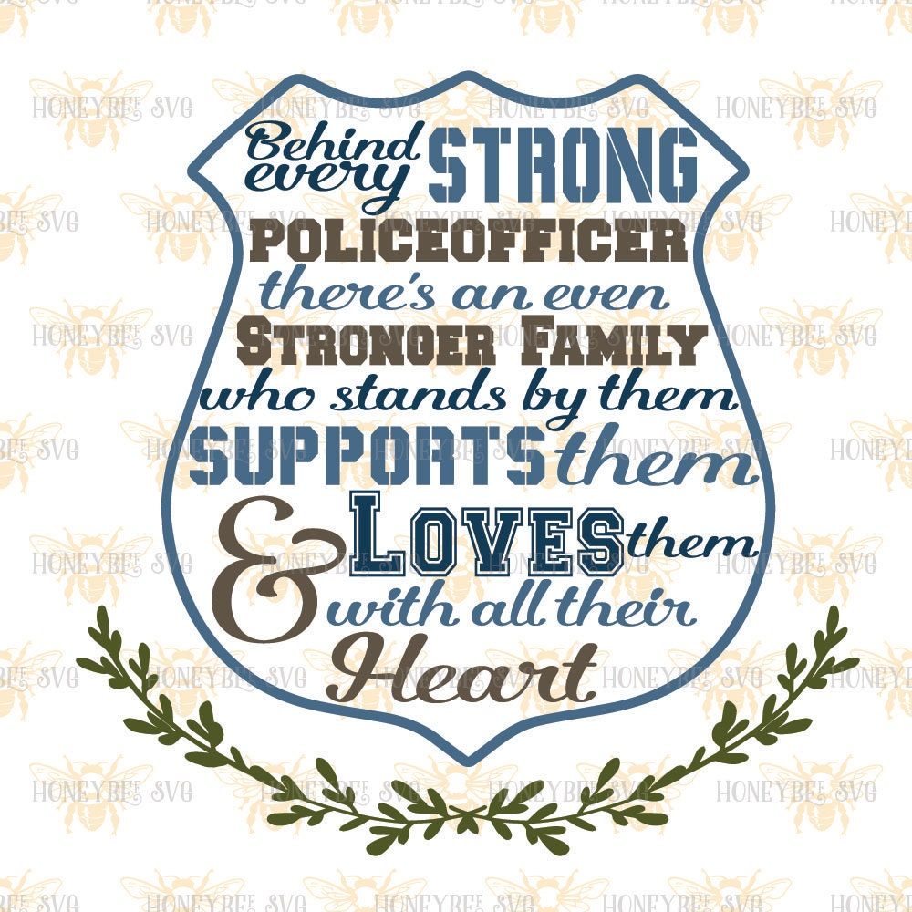 Police Officer Quotes: Behind Every Police Officer There Is An Even Stronger