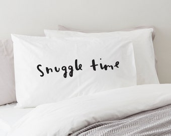 SALE: Snuggle Time pillowcase - fun pillow case - gift for her - new home gift - romantic gift - PC01