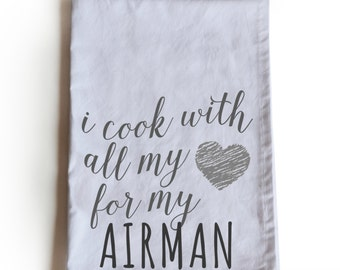 Handmade Cotton Kitchen Tea Towel -I Cook With All My Heart For My Airman -Kitchen Towel -Dish Cloth -Valentine Gift -Gift For Him Her