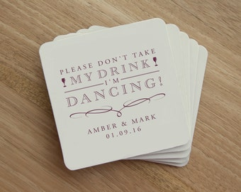 Drink Coaster - Please Don't Take My Drink I'm Dancing - Personalized Wedding Drink Coaster - Wedding Party - Favor - Wedding Reception