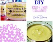 DIY Creamy HONEY & LEMON Spa Manicure - pdf Tutorial