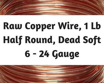 1 Lb HALF ROUND Copper Wire, 6 - 24 Gauge, Dead Soft Wire, Copper Jewelry Wire Spool, Copper Round Wire, Wire Spool, G Ga