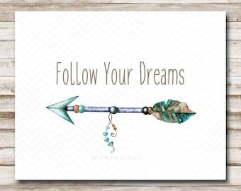 Follow Your Dreams Printable Tribal Print Feather Children's Decor Teen Wall Art  5x7 8x10 11x14 16x20 Graduation Photography Prop