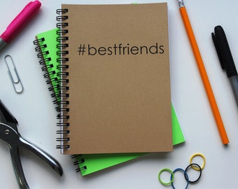 hashtag best friends -    5 x 7 journal