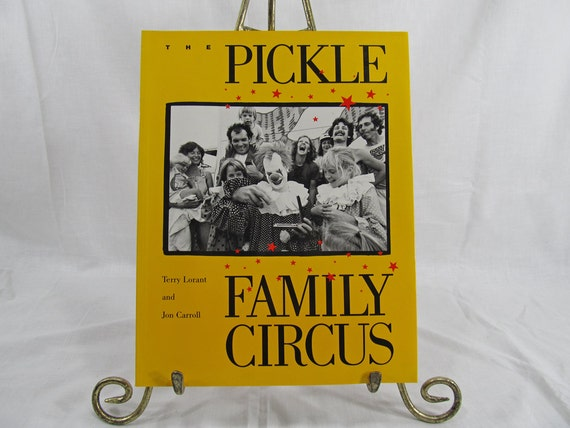The Pickle Family Circus Terry Lorant and John Carroll Book 1986 SIGNED Copy First Edition Northern California Art Performers San Francisco