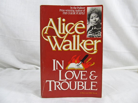 Alice Walker, In Love & Trouble, Stories of Black Women 1973 Harvest/HBJ by the author of The Color Purple Paperback Book