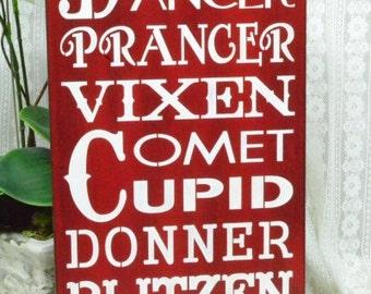Reindeer Names, Dasher, Dancer, Prancer, Vixen, Rudolph, Christmas Decor9.5x18 Sign,