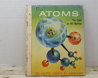 Atoms, 1959, The Core of All Matters, The golden library of knowledge, vintage kids book, mid century
