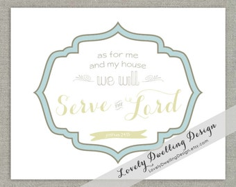"Joshua 24:15 {Serve the Lord}, Art Print - 8""x10"""