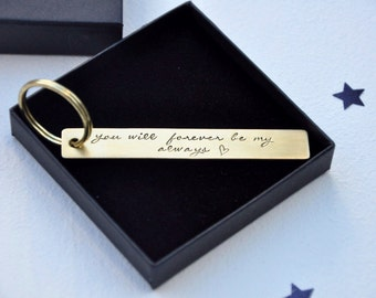 you will forever be my always - Valentine's Day Keyring - Love quote - Brass Key Fob - Brass Keyring -Groom Gift - Bride gift - Anniversary