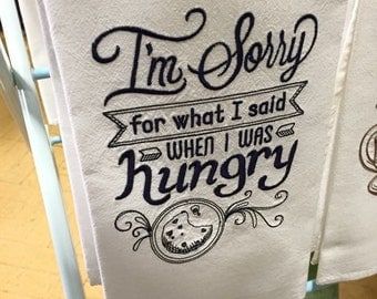 I'm Sorry for What I Said When I Was Hungry Flour Sack Dishtowel-Towel-Kitchen-Embroidered