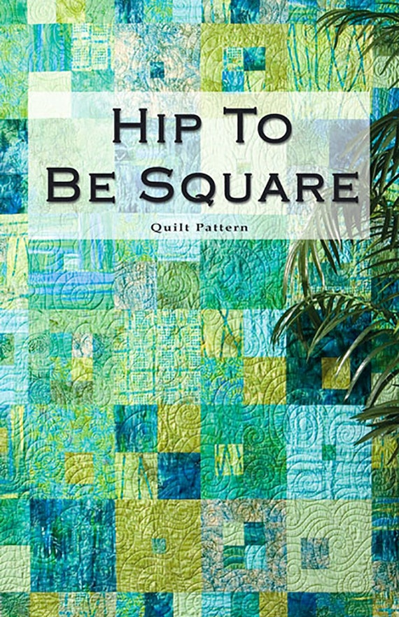 Hip To Be Square Requires Half Yards Quilt Pattern