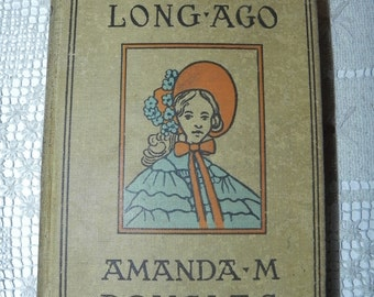 A Little Girl of Long Ago; or Hannah Ann, a Sequel to a Little Girl in Old New York (Hardcover) - 1st Edition 1897