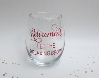 Retirement Wine Glass, Retirement Gift, Retirement Party Gift, Gift for Retirement, Let the Relaxing Begin, Office Gift, Retirement Mug