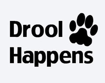 Drool Happens Vinyl Decal