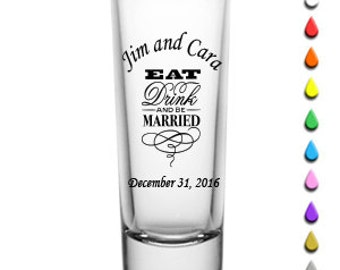 "144 ""Eat, Drink and Be Married"" Custom 2oz Tall Shot Glasses"