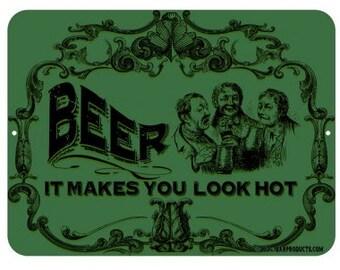 Beer Makes You Look Hot Metal Bar Sign