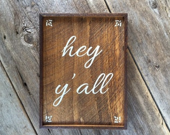 Hey Y'all Sign, Welcome Sign, Wall Decor, Wood Signs, Outdoor Sign, Country Decor, Kitchen Decor, Southern Slang, Home and Living, Signage