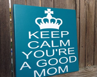 Baby Shower Gift for First Time Mom Keep Calm You're A Good Mom Gift for Mom Sign First Time Parents Gift Baby Shower Sprinkle Gift for Mom