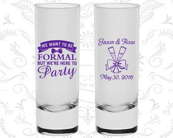 We want to be Formal, but we are here to party, Printed Shooters, Romantic Wedding Shooters, Tall Shot Glasses (406)