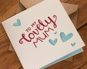 To My Lovely Mum Card - Suitable for Birthday, Mother's Day or any other occasion - blank inside. Free UK shipping!