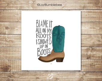 Blame it all on my ROOTS!  Instant Printable Download | Garth Brooks Lyrics  Illustration by LostBumblebee 2 sizes 12x12 and 8x10