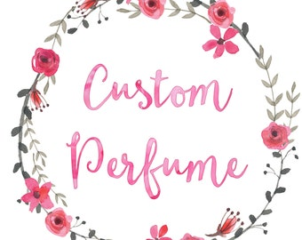 Custom Perfume Oil, Hand Blended, Create Your Own, Unique Gift, Fragrance, OOAK, Perfume Gift, Mother's Day, Gift for Her, Gift for Him