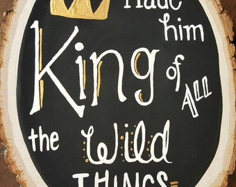 SALE- King of the Wild Things, Nursery, First Birthday Party, Wild One, Where the Wild Things Are, Wooden SIGN