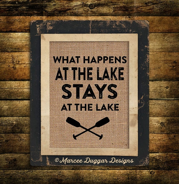 Lake | Lodge | Country | House Warming | Summer Vacation |Burlap Print | What Happens at the Lake | vacation | paddles #0223