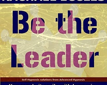 Be The Leader: Confidence, Assertiveness & Power Self Hypnosis, Meditation, Hypnotherapy CD
