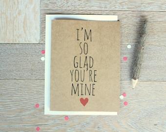 Cute Love You Card. Valentine's Day Card. I'm So Glad You're Mine.