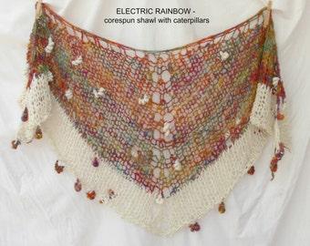 ELECTRIC RAINBOW Handspun SHAWL – handknit corespun