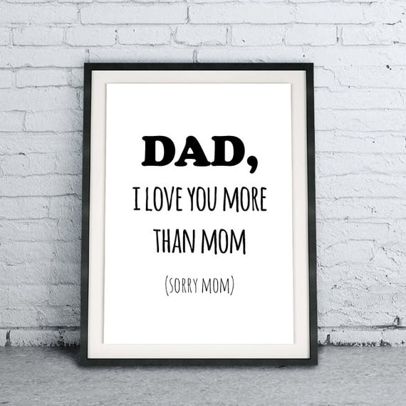 Printable quote art download diy dad i love you more than mom - I love you daddy download ...