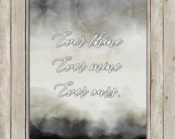 8x10 Ever Thine, Ever Mine, Ever Ours Quote Printable, Typography Art, Home Decor, Quote Art, Beethoven Letter, Instant Digital Download