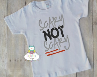 Scary not Scary Halloween Shirt, Boy Halloween Clothing, Boy Halloween Shirt, Scary not Scary Shirt, Halloween Clothing, Halloween Outfit